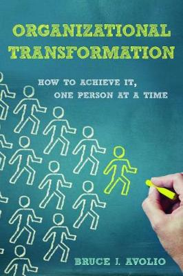 Organizational Transformation: How to Achieve It, One Person at a Time (Hardback)