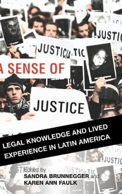A Sense of Justice: Legal Knowledge and Lived Experience in Latin America (Hardback)