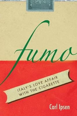 Fumo: Italy's Love Affair with the Cigarette (Paperback)