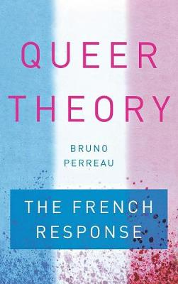 Queer Theory: The French Response (Hardback)