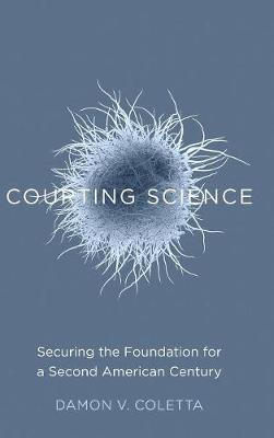 Courting Science: Securing the Foundation for a Second American Century (Hardback)