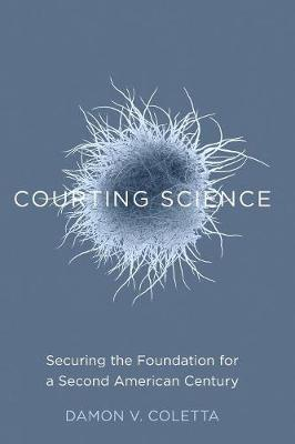 Courting Science: Securing the Foundation for a Second American Century (Paperback)