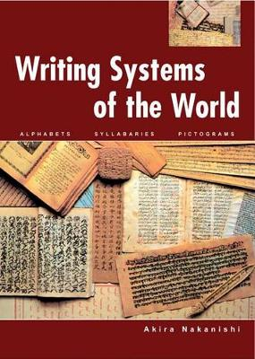 Writing Systems of the World: Alphabets, Syllabaries, Pictograms (Paperback)