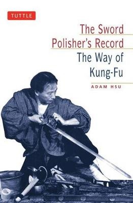 The Sword Polisher's Record: Way of Kung-fu (Paperback)