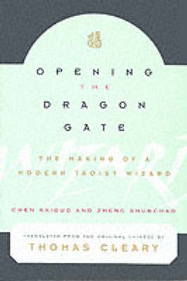 Opening the Dragon Gate: The Making of a Modern Taoist Wizard (Paperback)