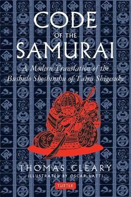 Code of the Samurai: A Modern Translation of the Bushido Shoshinshu of Taira Shigesuke (Hardback)