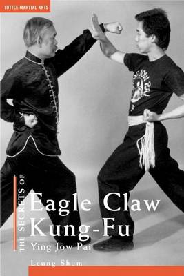 The Secrets of Eagle Claw Kung Fu: Ying Jow Pai (Paperback)