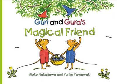 Guri and Gura's Magical Friend (Hardback)