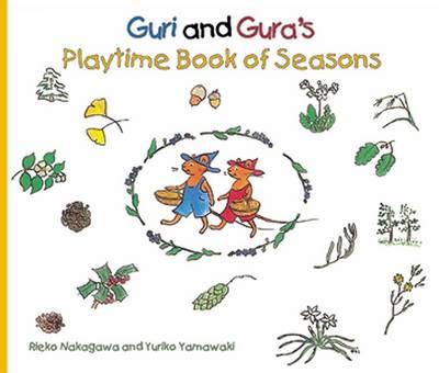 Guri and Gura's Playtime Book of Seasons (Hardback)