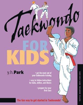Taekwondo for Kids - Martial Arts for Kids (Hardback)