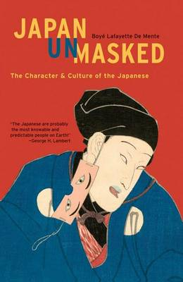 Japan Unmasked: The Character and Culture of the Japanese (Paperback)