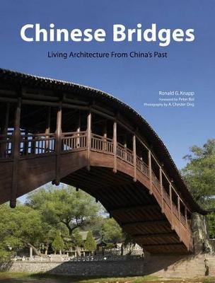 Chinese Bridges: Living Architecture from China's Past (Hardback)