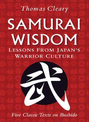 Samurai Wisdom: Lessons from Japan's Warrior Culture (Hardback)