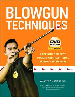 Blowgun Techniques: The Definitive Guide to Modern and Traditional Blowgun Techniques (Paperback)