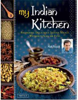My Indian Kitchen: Preparing Delicious Indian Meals without Fear (Hardback)