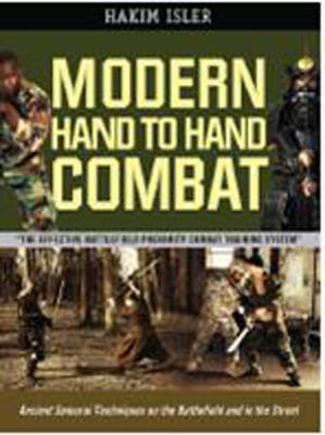 Modern Hand-to-Hand Combat: Ancient Samurai Techniques on the Battlefield and in the Street
