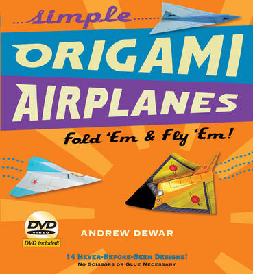 Simple Origami Airplanes Kit: Fold 'Em and Fly 'Em!