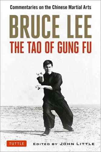 Bruce Lee the Tao of Gung Fu: Commentaries on the Chinese Martial Arts (Paperback)