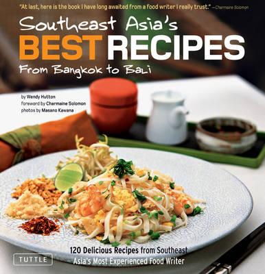 Southeast Asia's Best Recipes: From Bangkok to Bali (Hardback)