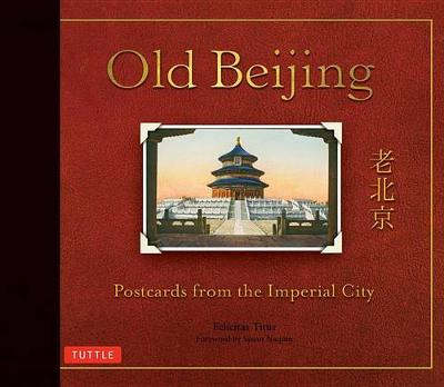Old Beijing: Postcards from the Imperial City (Hardback)