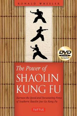 The Power of Shaolin Kung Fu: Harness the Speed and Devastating Force of Jow Ga Kung Fu (Paperback)
