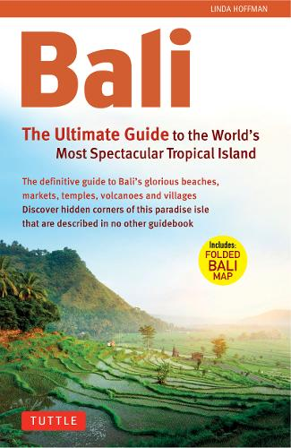 Bali: The Ultimate Guide to the World's Most Famous Tropical Island (Paperback)