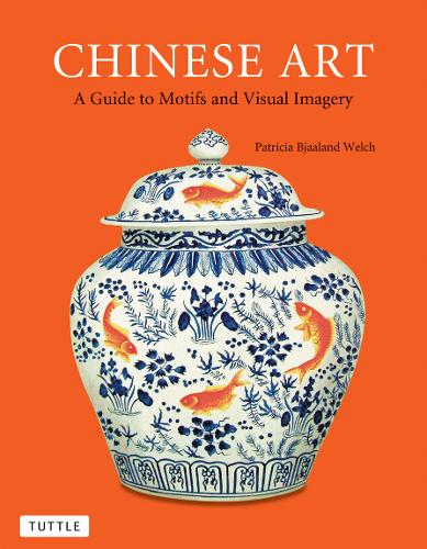 Chinese Art: A Guide to Motifs and Visual Imagery (Paperback)
