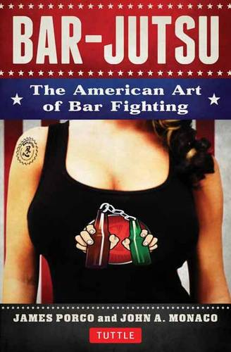Bar-jutsu: The American Art of Bar Fighting (Paperback)