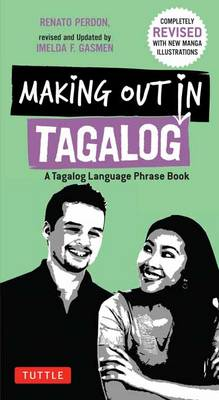 Making Out in Tagalog: A Tagalog Language Phrase Book (Completely Revised) - Making Out Books (Paperback)