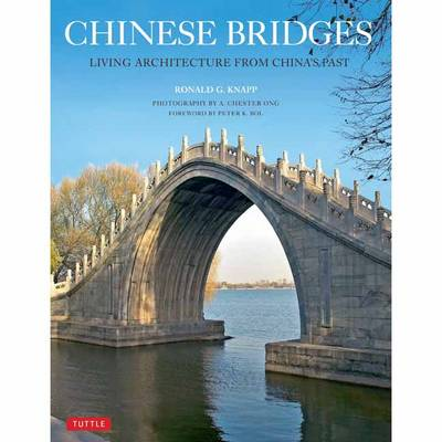 Chinese Bridges: Living Architecture from China's Past (Paperback)