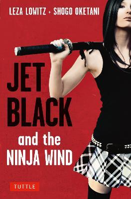 Jet Black and the Ninja Wind (Paperback)