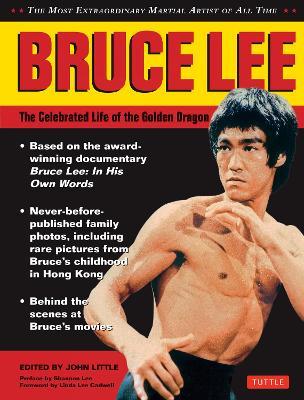 Bruce Lee: The Celebrated Life of the Golden Dragon (Hardback)