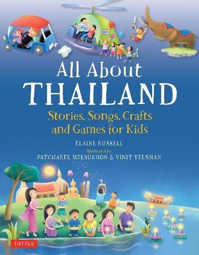 All About Thailand: Stories, Songs, Crafts and Games for Kids (Hardback)