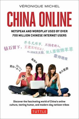 China Online: Netspeak and Wordplay Used by over 700 Million Chinese Internet Users (Paperback)