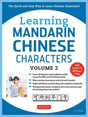 Learning Mandarin Chinese Characters Volume 2: The Quick and Easy Way to Learn Chinese Characters! (HSK Level 2 & AP Study Exam Prep Book) (Paperback)