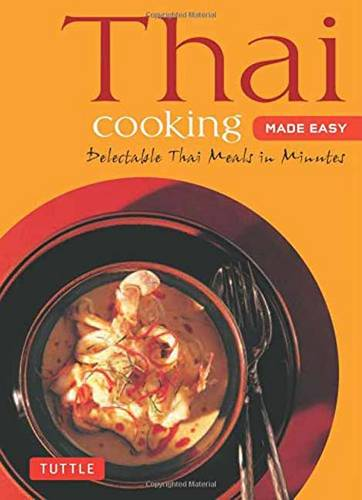 Thai Cooking Made Easy: Delectable Thai Meals in Minutes - Revised 2nd Edition - Tuttle Mini Cookbook (Paperback)