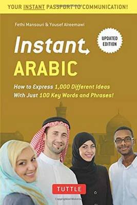 Instant Arabic: How to Express 1,000 Different Ideas with Just 100 Key Words and Phrases! (Arabic Phrasebook & Dictionary) - Instant Phrasebook Series (Paperback)