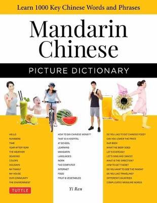 Mandarin Chinese Picture Dictionary: Learn 1000 Key Chinese Words and Phrases [Perfect for AP and HSK Exam Prep, Includes Audio CD] (Hardback)