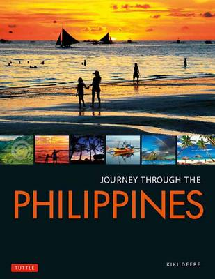 Journey Through the Philippines: An Unforgettable Journey from Manila to Mindanao (Hardback)