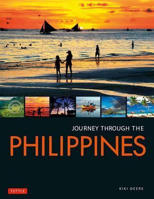 Journey Through the Philippines: An Unforgettable Journey from Manila to Mindanao - Journey Through (Hardback)