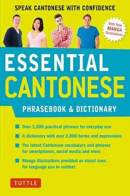 Essential Cantonese Phrasebook and Dictionary: Cantonese Chinese Phrasebook and Dictionary with Manga illustrations: Speak Cantonese with Confidence (Paperback)
