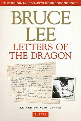 Bruce Lee Letters of the Dragon: The Original 1958-1973 Correspondence (Paperback)