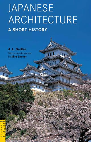 Japanese Architecture: A Short History - Tuttle Classics (Paperback)