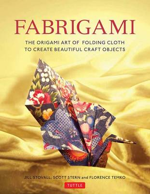 Fabrigami: The Origami Art of Folding Cloth to Create Decorative and Useful Objects  (Furoshiki - The Japanese Art of Wrapping) (Paperback)