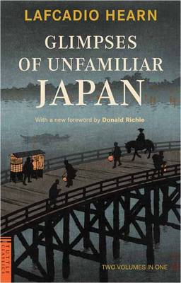 Glimpses of Unfamiliar Japan: Two Volumes in One - Tuttle Classics (Paperback)