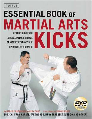 Essential Book of Martial Arts Kicks: 89 Kicks from Karate, Taekwondo, Muay Thai, Jeet Kune Do, and Others [DVD Included]