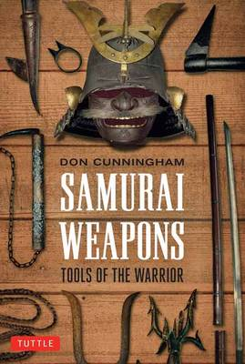 Samurai Weapons: Tools of the Warrior (Paperback)