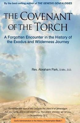 Covenant of the Torch: A Forgotten Encounter in the History of the Exodus and Wilderness Journey (Hardback)
