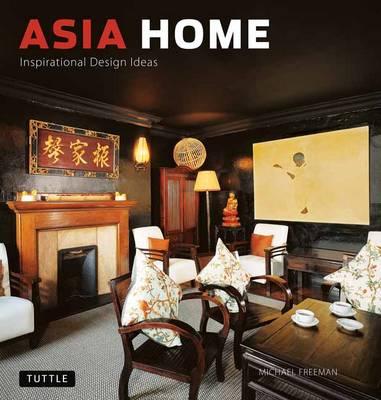 Asia Home: Inspirational Design Ideas (Hardback)