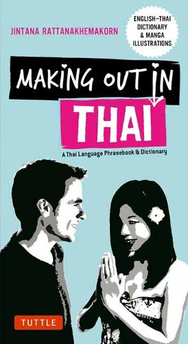 Making Out in Thai: A Thai Language Phrasebook and Dictionary (Paperback)